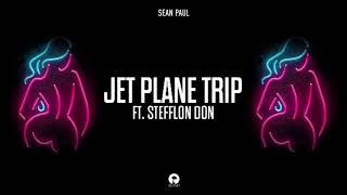 Gambar cover Sean Paul - Jet Plane Trip (Ft. Stefflon Don) [Mad Love The Prequel: The EP]