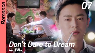 [EN] 질투의화신, Don't Dare to Dream, EP07 (Full)