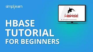 HBase Tutorial For Beginners | HBase Architecture | HBase Tutorial | Hadoop Tutorial | Simplilearn