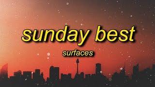 Surfaces - Sunday Best (TikTok Remix) Lyrics   feeling good