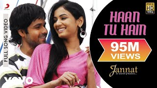 Haan Tu Hain Full Video - Jannat|Emraan Hashmi, Sonal