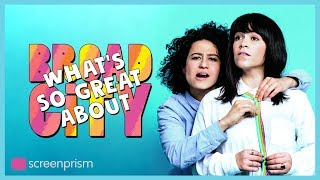 What's So Great About Broad City  | Video Essay