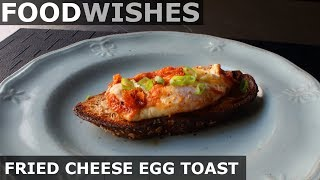 Fried Cheese Egg Toast - Food Wishes - Video Youtube