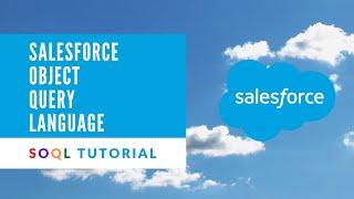Salesforce SOQL Tutorial