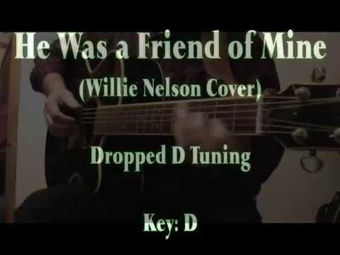 HE WAS A FRIEND OF MINE - Dylan/Willie Nelson (Lyrics & Chords)