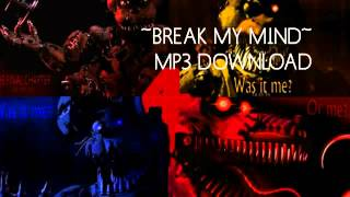 ~MP3 DOWNLOAD~ FNAF 4 SONG (Break My Mind) DAGames