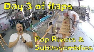 RV-10 Wings - Flaps day 3! ... subassemblies, poprivets, and final assembly.