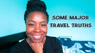 SOME TRAVEL TRUTHS - Living Abroad, YouTube, Happiness