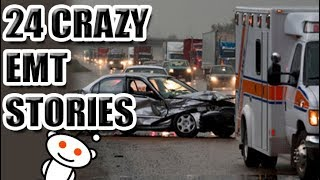 24 Crazy EMT Stories [ASKREDDIT]