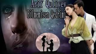 Arif Quliyev - Bilmemisen Qedrimi 2017