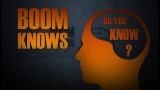 BOOM TV - BOOM KNOWS Do You Know? Episode 1