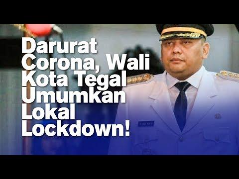 Darurat Corona, Wali Kota Tegal Umumkan Lokal Lockdown!
