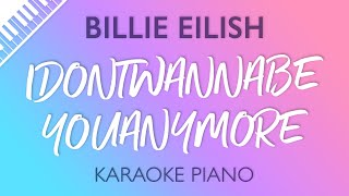 Idontwannabeyouanymore (Piano Karaoke Instrumental) Billie Eilish