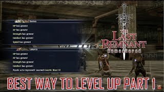 The Last Remnant Remastered - Best way to gain stats/Level up Part 1