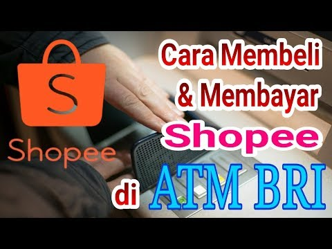 Cara Membeli dan Membayar Shopee di ATM BRI #BS