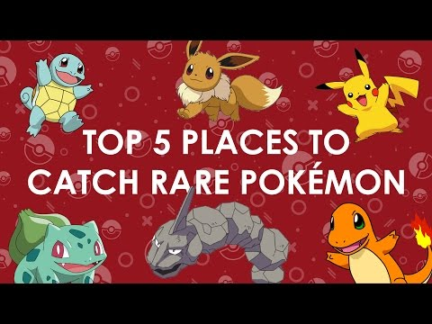 Video The top 5 places to find rare Pokémon