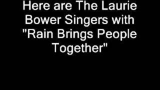 Laurie Bower Singers - Rain Brings People Together