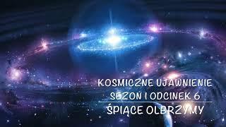 Kosmiczne Ujawnienie, Sezon 1, Odcinek 6, Śpiące Olbrzymy