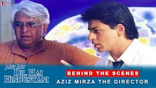 Phir Bhi Dil Hai Hindustani | Behind The Scenes | Aziz Mirza - The Director | Shah Rukh Khan