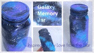 DIY Galaxy Memory Jar - Inspired By My Love From The Star (Korean Drama)