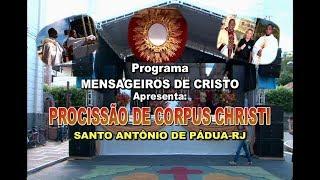 Mensageiros de Cristo-Procissão Corpus Christi.2018