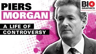 Piers Morgan Biography: A Controversial, but Successful, Journalism Career
