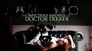 videó The Infectious Madness of Doctor Dekker