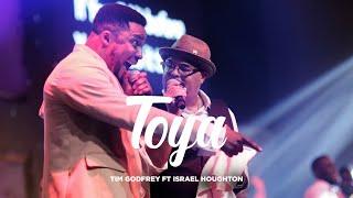 Toya - Tim Godfrey Ft Israel Houghton