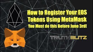 How to Register Your EOS Tokens Using MetaMask - This Must be Done by June 3rd!