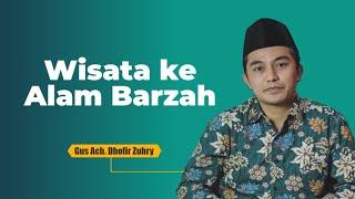 Wisata Alam Barzah - Gus Dhofir Zuhry