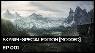 Skyrim Special Edition [Modded] #1 - What A Day