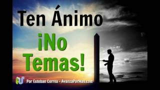 TEN ANIMO ¡NO TEMAS! - REFLEXIONES CRISTIANAS DE ALIENTO - PA54