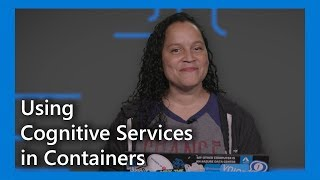 Using Cognitive Services in Containers #TWiCognitive