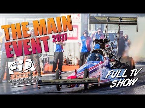 2017 FIA Main Event at Santa Pod Raceway - Full Car Classes TV Show
