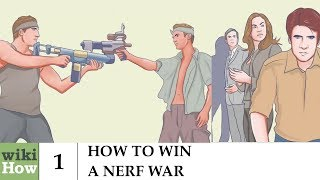 wikiHow: How to Win a Nerf War