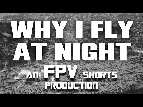 why-i-fly-fpv-at-night--fpv-shorts