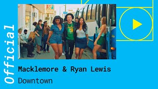 Macklemore & Ryan Lewis – Downtown [Official Video]