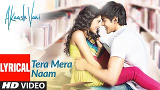 Tera Mera Naam Lyrical | Akaash Vani | Kartik Aaryan, Nushrat Bharucha| Shafqat,Hitesh S, Luv Ranjan - Download this Video in MP3, M4A, WEBM, MP4, 3GP