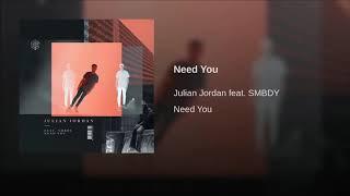 Julian Jordan Feat. SMBDY - Need You