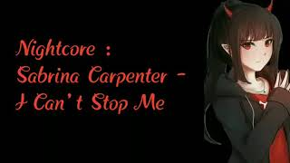 Nightcore : Sabrina Carpenter   I Can't Stop Me (Lyrics)
