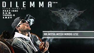 MR.MISSH  DILEMMA ( Audio Promomix 2014 )