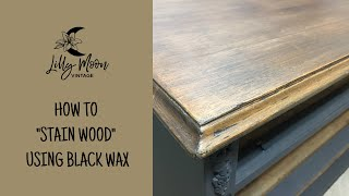How To Stain Wood Using Black Wax | Dixie Belle