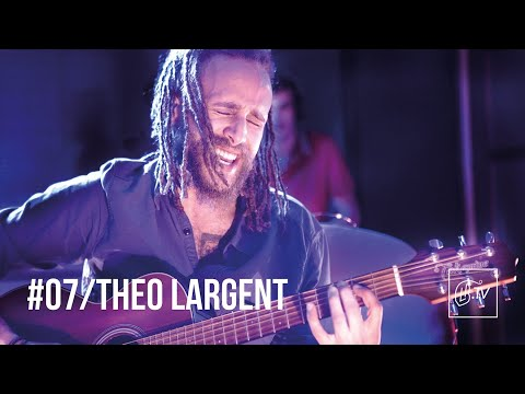 LBTV SESSION#07 THEOLARGENT