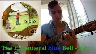 The Ephemeral Bluebell (Bibio)   Guitar