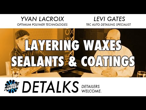 Layering Coatings, Sealants & Waxes: Why? Why Not? - DETALKS Mp3