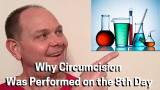 Science & The Bible - Episode 8 (Why Circumcision Was Performed On Day 8) Genesis 17:12