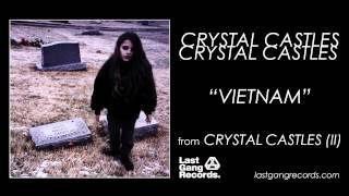 "Video thumbnail of ""Crystal Castles - Vietnam"""