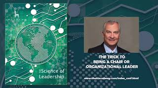 The Trick to Being a Chair or Organizational Leader