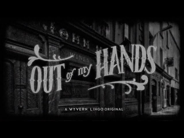 Out Of My Hands - Wyvern Lingo