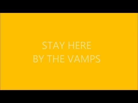 Stay Here - The Vamps